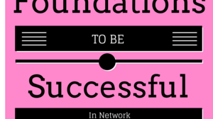 3 Foundations To Be Successful in Network Marketing