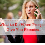 What to Do When Prospects Give You Excuses…