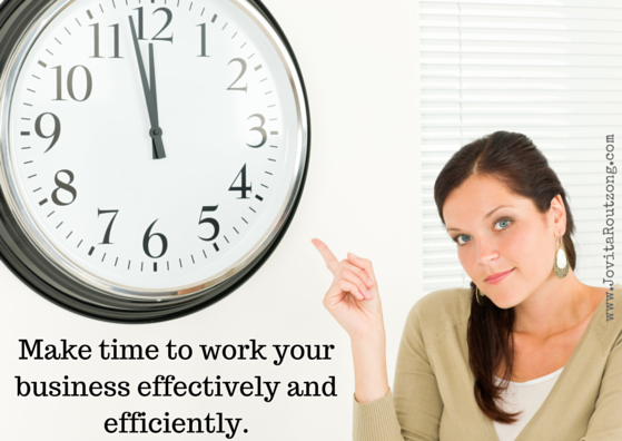 Make time to work your business effectively and efficiently. (1)